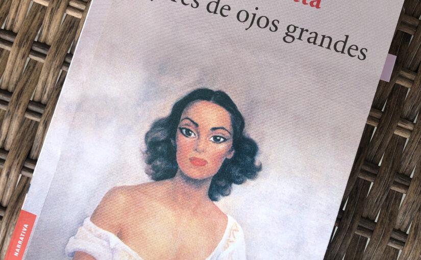 Reseña: Mujeres de ojos grandes